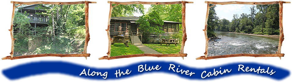 Along the Blue River Cabin Rentals in Southern Indiana